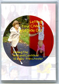 Letting Your Child's Wild Side Out: Raising the Wild/Confident VI Baby, Toddler and Preschooler